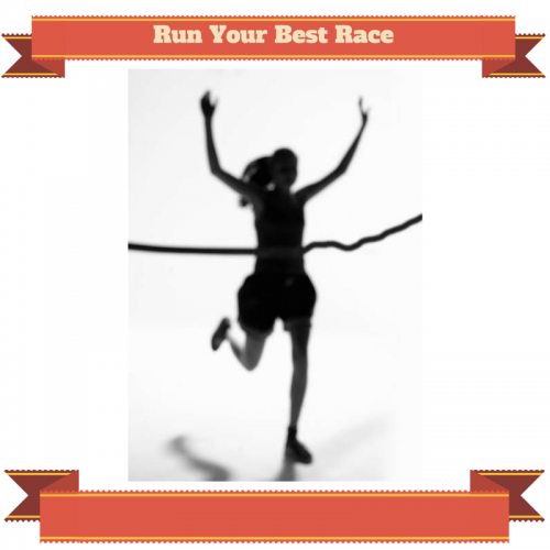 Run Your Best Race